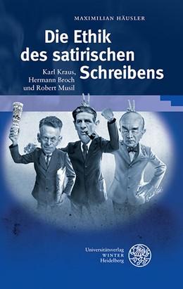 Abbildung von Häusler | Die Ethik des satirischen Schreibens | 1. Auflage | 2015 | 342 | beck-shop.de