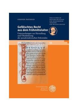 Abbildung von Patzold | Gefälschtes Recht aus dem Frühmittelalter | 1. Auflage | 2015 | 55 | beck-shop.de