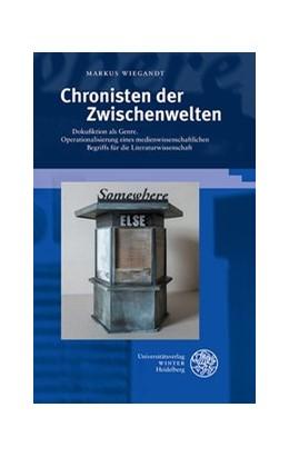 Abbildung von Wiegandt | Chronisten der Zwischenwelten | 2017 | Dokufiktion als Genre. Operati... | 348