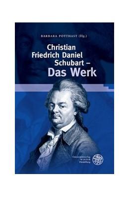 Abbildung von Potthast | Christian Friedrich Daniel Schubart – Das Werk | 2016 | 92