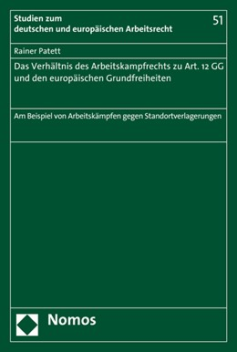 Abbildung von Patett / Patett   Das Verhältnis des Arbeitskampfrechts zu Art. 12 GG und den europäischen Grundfreiheiten   1. Auflage   2015   51   beck-shop.de