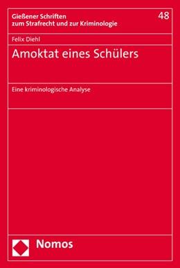 Abbildung von Diehl | Amoktat eines Schülers | 1. Auflage | 2015 | 48 | beck-shop.de