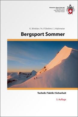 Abbildung von Winkler / Brehm / Haltmeier | Bergsport Sommer | 5., Auflage | 2015 | Technik/Taktik/Sicherheit