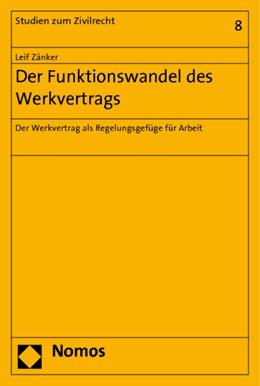 Abbildung von Zänker | Der Funktionswandel des Werkvertrags | 2006 | Der Werkvertrag als Regelungsg... | 8