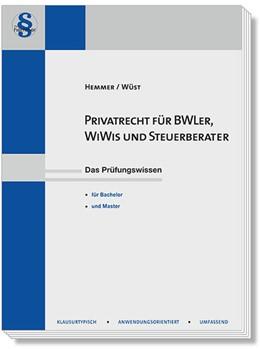 Abbildung von Hemmer / Wüst | Privatrecht für BWLer, WiWis und Steuerberater | 8. Auflage | 2015 | beck-shop.de