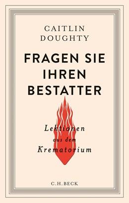 Abbildung von Doughty, Caitlin | Fragen Sie Ihren Bestatter | 2016 | Lektionen aus dem Krematorium