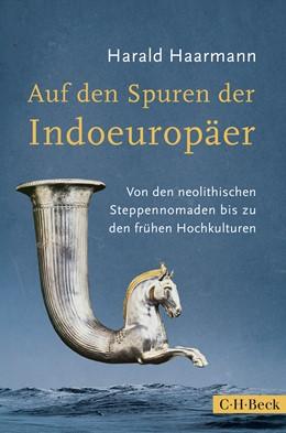 Abbildung von Haarmann, Harald | Auf den Spuren der Indoeuropäer | 1. Auflage | 2016 | 6229 | beck-shop.de