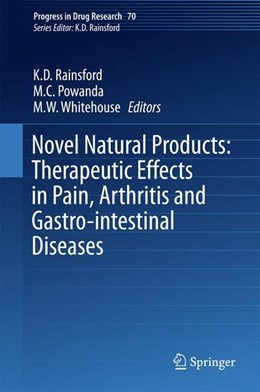 Abbildung von Rainsford / Powanda / Whitehouse | Novel Natural Products: Therapeutic Effects in Pain, Arthritis and Gastro-intestinal Diseases | 1st ed. 2015 | 2015