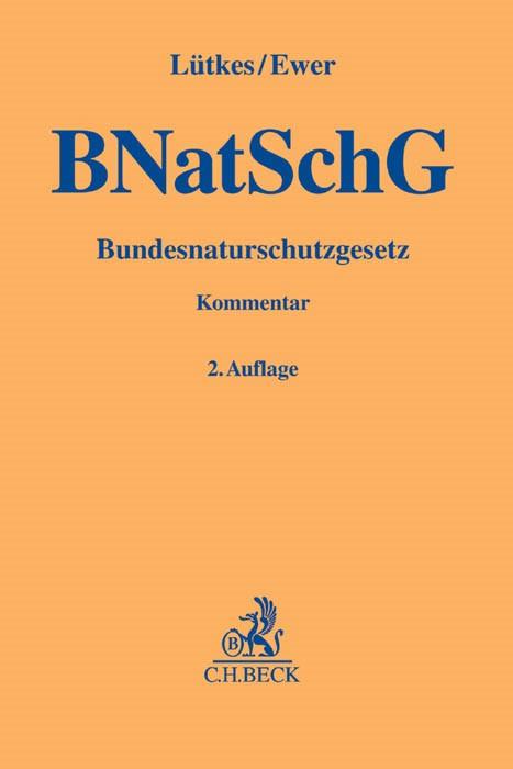 Bundesnaturschutzgesetz: BNatSchG | Lütkes / Ewer | 2. Auflage, 2018 | Buch (Cover)