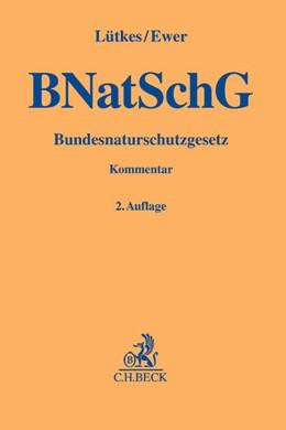 Abbildung von Lütkes / Ewer | Bundesnaturschutzgesetz: BNatSchG | 2. Auflage | 2018