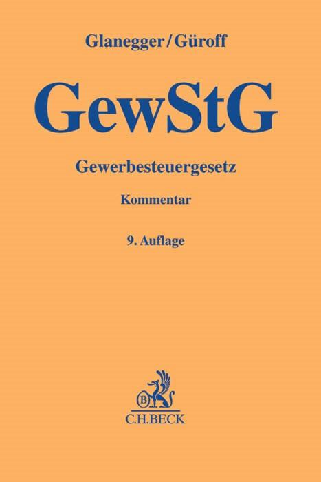 Gewerbesteuergesetz: GewStG | Glanegger / Güroff | 9., völlig neubearbeitete Auflage, 2017 | Buch (Cover)