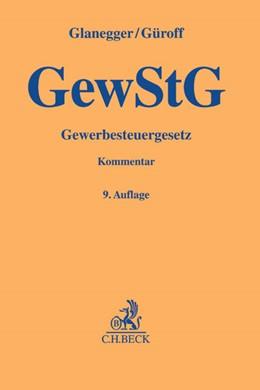 Abbildung von Glanegger / Güroff | Gewerbesteuergesetz: GewStG | 9., völlig neubearbeitete Auflage | 2017