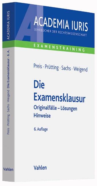 Die Examensklausur | Preis / Prütting / Sachs / Weigend | 6., überarbeitete und erweiterte Auflage, 2017 | Buch (Cover)