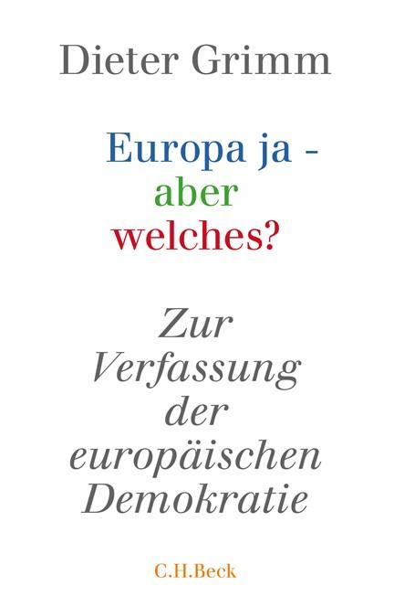 Cover: Dieter Grimm, Europa ja - aber welches?