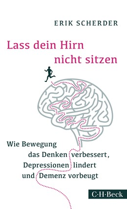 Abbildung von Scherder, Erik | Lass dein Hirn nicht sitzen | 1. Auflage | 2016 | 6238 | beck-shop.de