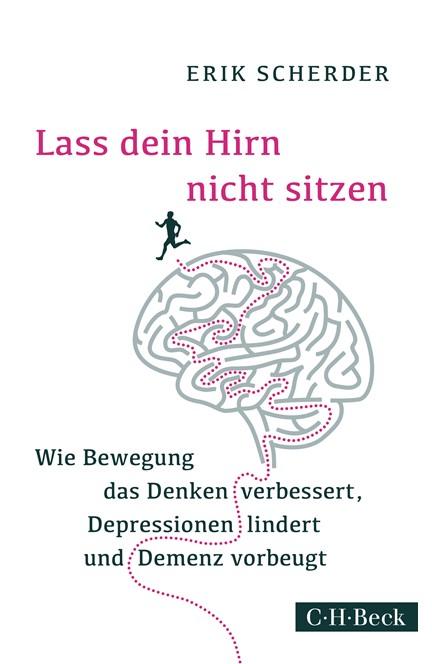 Cover: Erik Scherder, Lass dein Hirn nicht sitzen
