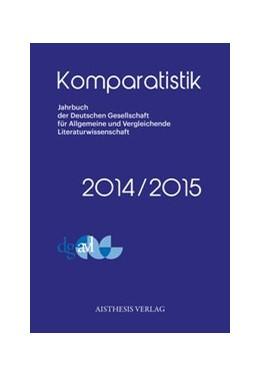 Abbildung von Moser / Simonis   Komparatistik   1., Erstauflage   2015   Jahrbuch der Deutschen Gesells...   2014/2015