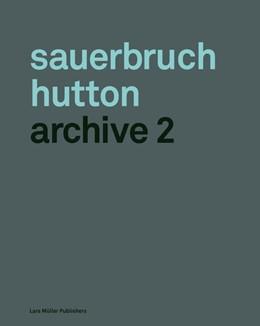 Abbildung von Hutton / Sauerbruch | Sauerbruch Hutton Achive 2 | 1. Auflage | 2016 | beck-shop.de