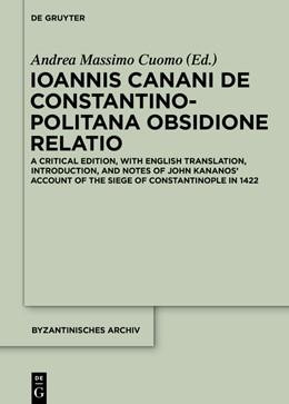 Abbildung von Cuomo   Ioannis Canani de Constantinopolitana obsidione relatio   1. Auflage   2016   30   beck-shop.de