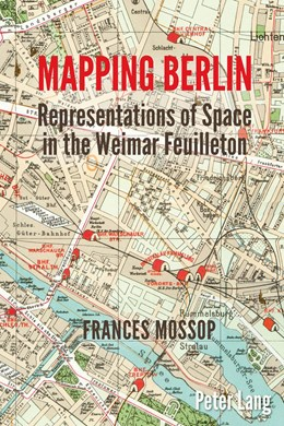 Abbildung von Mossop | Mapping Berlin | 2015 | Representations of Space in th...
