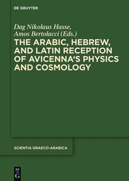 Abbildung von Hasse / Bertolacci | The Arabic, Hebrew and Latin Reception of Avicenna's Physics and Cosmology | 1. Auflage | 2018 | beck-shop.de