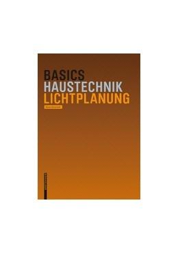Abbildung von Skowranek | Basics Lichtplanung | 1. Auflage | 2017 | beck-shop.de