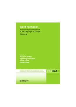 Abbildung von Müller / Ohnheiser / Olsen / Rainer | Word-Formation | 2016 | An International Handbook of t... | 40/4