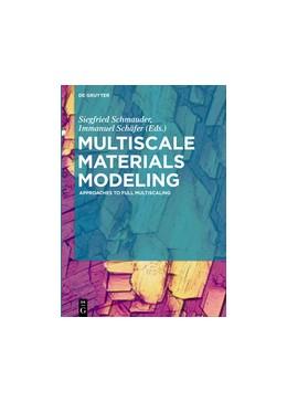 Abbildung von Schmauder / Schäfer | Multiscale Materials Modeling | 2016 | Approaches to Full Multiscalin...