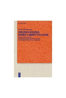 Abbildung von Hartmann | Grundlegung einer Librettologie | 1. Auflage | 2017 | beck-shop.de