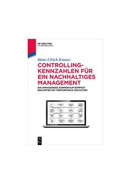 Abbildung von Krause | Controlling-Kennzahlen für ein nachhaltiges Management | 2016 | Ein umfassendes Kompendium kom...