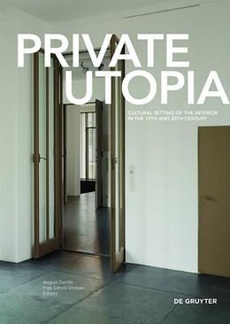 Abbildung von Sarnitz / Scholz-Strasser | Private Utopia | 2015 | Cultural Setting of the Interi...