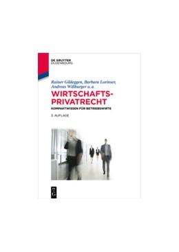 Abbildung von Gildeggen / Lorinser / Willburger | Wirtschaftsprivatrecht | 3., überarbeitete und erweiterte Auflage | 2016 | Kompaktwissen für Betriebswirt...