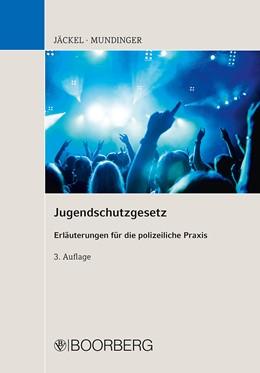 Abbildung von Jäckel / Mundinger | Jugendschutzgesetz | 3. Auflage | 2015 | beck-shop.de