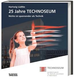 Abbildung von Lüdtke   25 Jahre Technoseum   1. Auflage   2015   beck-shop.de