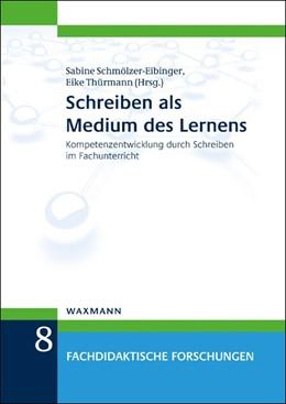 Abbildung von Schmölzer-Eibinger / Thürmann   Schreiben als Medium des Lernens   2015   Kompetenzentwicklung durch Sch...   8