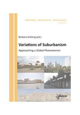 Abbildung von Schönig | Variations of Suburbanism | 1. Auflage | 2015 | 5 | beck-shop.de
