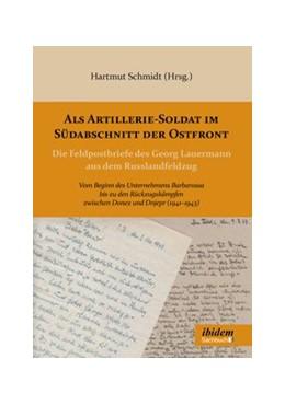 Abbildung von Schmidt | Als Artillerie-Soldat im Südabschnitt der Ostfront | 2015 | Die Feldpostbriefe des Georg L...
