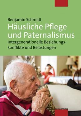 Abbildung von Schmidt   Häusliche Pflege und Paternalismus   2016   Intergenerationelle Beziehungs...