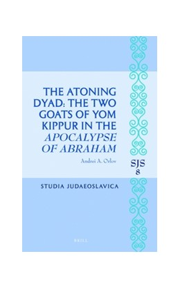 Abbildung von Orlov | The Atoning Dyad: The Two Goats of Yom Kippur in the <i>Apocalypse of Abraham</i> | 2016 | 8