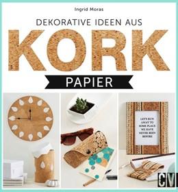 Abbildung von Moras | Dekorative Ideen aus Kork-Papier | 2015
