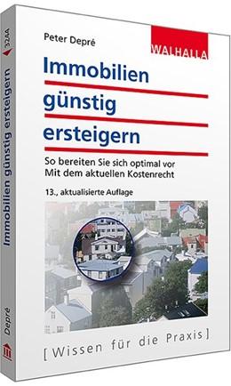 Abbildung von Depré | Immobilien günstig ersteigern | 13., aktualisierte Auflage | 2015 | Zwangsversteigerung: So bereit...