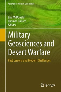 Abbildung von McDonald / Bullard | Military Geosciences and Desert Warfare | 1st ed. 2016 | 2016 | Past Lessons and Modern Challe...