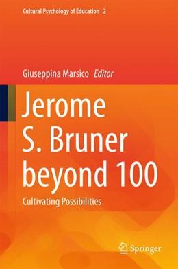 Abbildung von Marsico | Jerome S. Bruner beyond 100 | 1st ed. 2015 | 2015 | Cultivating Possibilities | 2