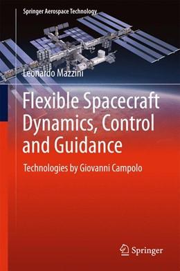 Abbildung von Mazzini | Flexible Spacecraft Dynamics, Control and Guidance | 1st ed. 2016 | 2015 | Technologies by Giovanni Campo...