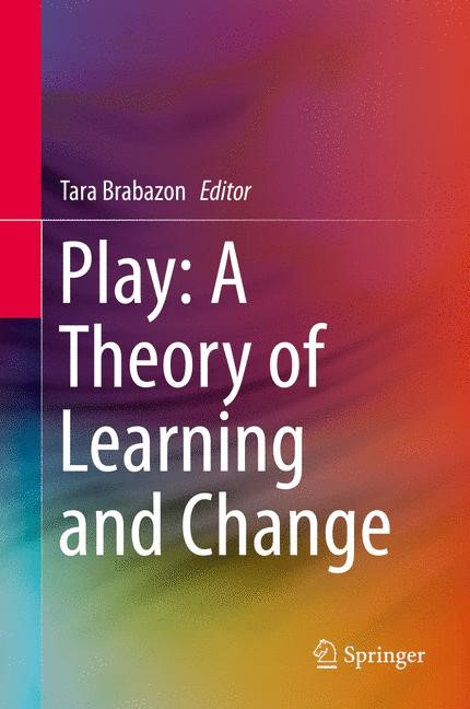 Play: A Theory of Learning and Change | Brabazon | 1st ed. 2016, 2015 | Buch (Cover)