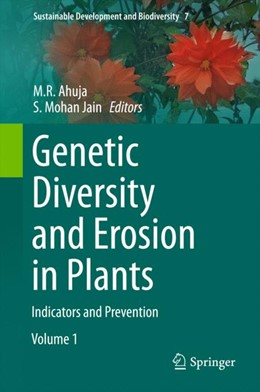 Abbildung von Ahuja / Jain | Genetic Diversity and Erosion in Plants | 1st ed. 2015 | 2015 | Indicators and Prevention | 7
