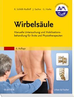 Abbildung von Schildt-Rudloff / Harke   Wirbelsäule   6. Auflage   2016   Manuelle Untersuchung und Mobi...