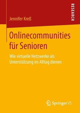 Abbildung von Kreß | Onlinecommunities für Senioren | 2015 | Wie virtuelle Netzwerke als Un...