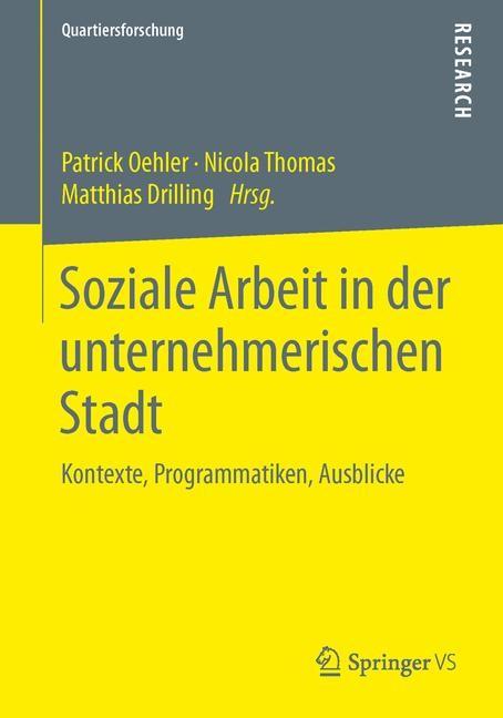 Soziale Arbeit in der unternehmerischen Stadt | Oehler / Thomas / Drilling, 2015 | Buch (Cover)