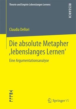 Abbildung von Dellori | Die absolute Metapher ,lebenslanges Lernen' | 2015 | Eine Argumentationsanalyse